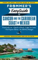 Frommer's Easyguide to Cancún & the Caribbean Coast