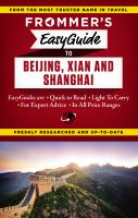 Frommer's Easyguide To Beijing, Shanghai & Xi'an / By Graham Bond