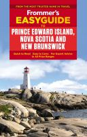 Frommer's EasyGuide to Prince Edward Island, Nova Scotia & New Brunswick