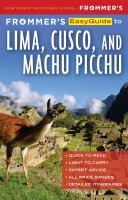 Frommer's Easyguide to Lima, Cuzco & Machu Picchu