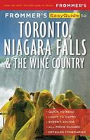Frommer's EasyGuide to Toronto, Niagara and the Wine Country