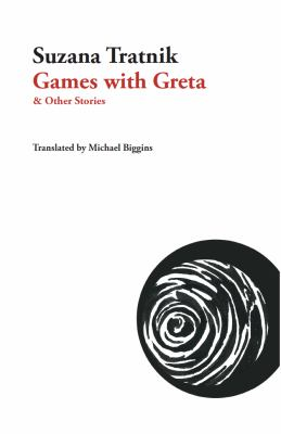 Games With Greta & Other Stories