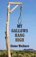 My Gallows Hang High
