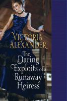 The Daring Exploits of A Runaway Heiress