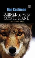 Burned With the Coyote Brand