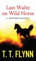 Last Waltz on Wild Horse