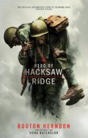 Hero of Hacksaw Ridge : the gripping true story that inspired the movie