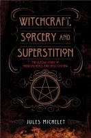Witchcraft, Sorcery, and Superstition