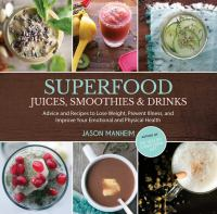 Superfood Juices, Smoothies, & Drinks