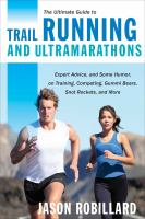 The Ultimate Guide to Trail Running and Ultramarathons
