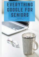 Everything Google for Seniors