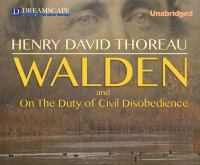 Walden: Or, Life in the Woods/On the Duty of Civil Disobedience