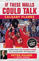 If These Walls Could Talk : Calgary Flames