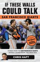 If These Walls Could Talk, San Francisco Giants