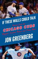 If These Walls Could Talk : Chicago Cubs