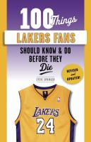 100 Things Lakers Fans Should Know and Do Before They Die