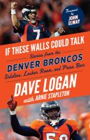 If These Walls Could Talk, Denver Broncos