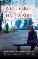 Twenty-eight and A Half Wishes