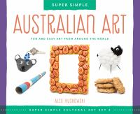 Super Simple Australian Art : Fun and Easy Art From Around the World