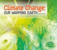 Climate Change : Our Warming Earth