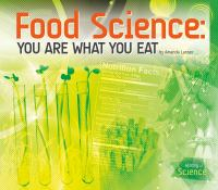 Food Science : You Are What You Eat