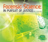Forensic Science : In Pursuit of Justice