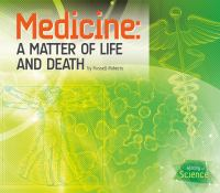 Medicine : A Matter of Life and Death
