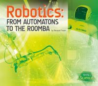 Robotics : From Automatons to the Roomba