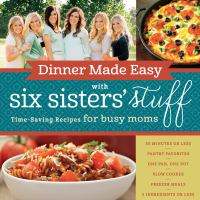 Dinner Made Easy With Six Sisters' Stuff