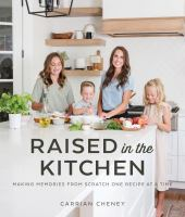 Raised in the kitchen : making memories from scratch, one recipe at a time