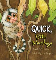 Quick, Little Monkey!