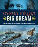 Cyrus Field's Big Dream
