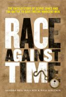 Race Against Time: The Untold Story Of Scipio Jones And The Battle To Save Twelve Innocent Men