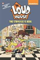 The Loud house. #7, The struggle is real
