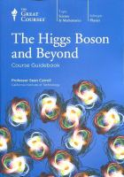 The Higgs Boson and Beyond