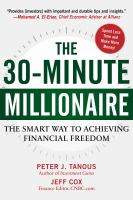 The 30-Minute Millionaire : The Smart Way to Achieving Financial Freedom