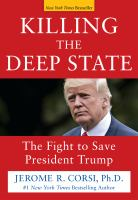 Killing the deep state : the fight to save President Trump