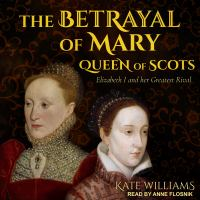 The Betrayal of Mary, Queen of Scots (CD)