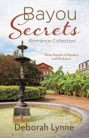 Bayou Secrets Romance Collection