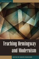 Teaching Hemingway and Modernism
