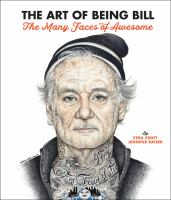Art of Being Bill : Bill Murray and the Many Faces of Awesome