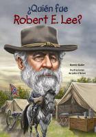 Quién fue Robert E. Lee?