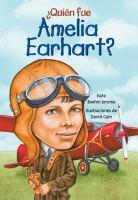 ¿Quién fue Amelia Earhart?