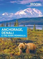 Anchorage, Denali & the Kenai Peninsula, [2016]