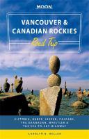 Moon Handbooks. Vancouver & Canadian Rockies Road Trip