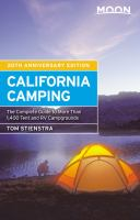 Moon California Camping : The Complete Guide to More Than 1,400 Tent and Rv Campgrounds