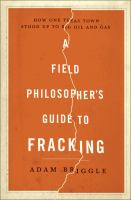 A Field Philosopher's Guide to Fracking