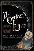 American eclipse : a nation's epic race to catch the shadow of the moon and win the glory of the world