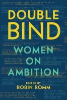 Double bind : women on ambition