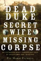 The Dead Duke, His Secret Wife, and the Missing Corpse